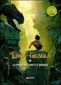 Il libro della giungla: la forza del lupo è il branco