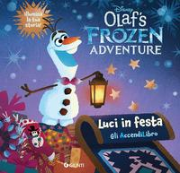 Olaf's Frozen adventure. Luci in festa