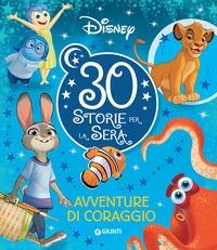 30 storie per la sera. Avventure di coraggio