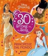 30 storie per la sera. Principesse dal mondo
