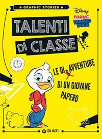 Talenti di classe :  Le disavventure di un giovane Papero