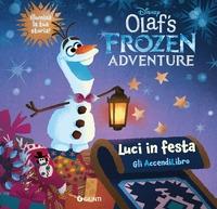 Luci in festa :  Olaf's Frozen adventure :  Libro con lucine :  Ediz :  a colori
