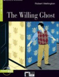 The Willing Ghost / Robert Wellington ; activities by Gina D. B. Clemen ; illustrated by Emiliano Ponzi