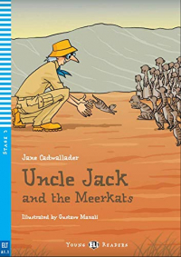 Uncle Jack and the meerkats / Jane Cadwallader ; illustrated by Gustavo Mazali