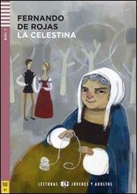 La celestina / Fernando de Rojas ; reducción lingüística, actividades y reportajes de Raquel Garcia Prieto ; ilustraciones de Felicita Sala