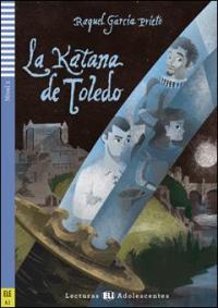 La katana de Toledo / Raquel García Prieto ; ilustraciones de Giovanni Munari