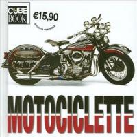Motociclette / [testi di Enzo Rizzo ; a cura di Valeria Manferto de Fabianis]