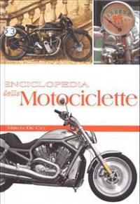 Enciclopedia delle motociclette / Mirco De Cet