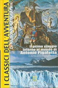 Il primo viaggio intorno al mondo di Antonio Pigafetta