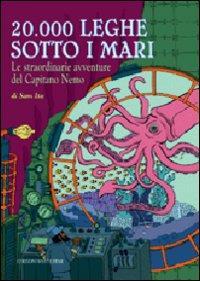 20.000 leghe sotto i mari : le straordinarie avventure del capitano Nemo / di Sam Ita