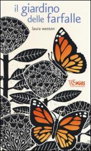 Il giardino delle farfalle / Laura Weston