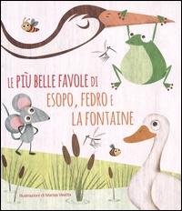 Le più belle favole di Esopo, Fedro e La Fontaine