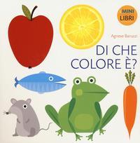 Di che colore è? / Agnese Baruzzi