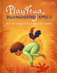 Play yoga. Buongiorno amici!