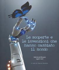 Le scoperte e le invenzioni che hanno cambiato il mondo
