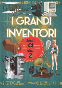 I grandi inventori dalla a alla z