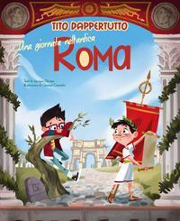 Tito Dappertutto. Una giornata nell'antica Roma
