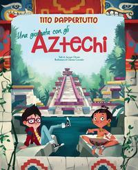 Una giornata con gli Aztechi