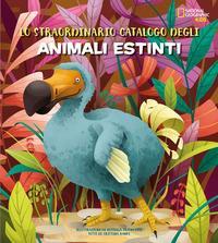 Lo straordinario catalogo degli animali estinti
