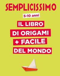 Il libro di origami + facile del mondo