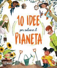 10 idee per salvare il pianeta