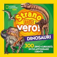 Strano ma vero! Dinosauri