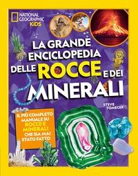 La grande enciclopedia delle rocce e dei minerali