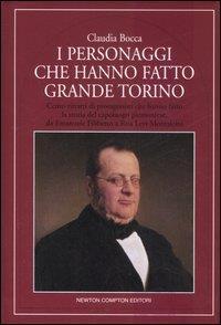 I personaggi che hanno fatto grande Torino