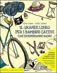 Il grande libro per i bambini cattivi (che diventeranno buoni)