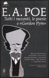 Tutti i racconti, le poesie e le Avventure di Gordon Pym