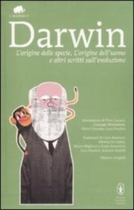 L'origine della specie ; L'origine dell'uomo e altri scritti sull'evoluzione / Charles Darwin ; introduzioni di Pino Cacucci ... [e altri]