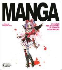Manga : i segreti per diventare un esperto disegnatore / a cura di Estudio Joso