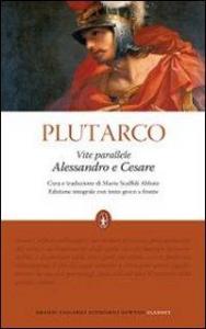 Vite parallele. Alessandro e Cesare