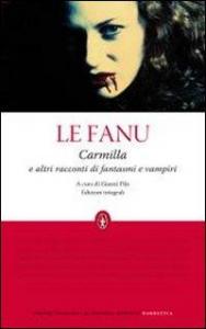 Carmilla e altri racconti di fantasmi e vampiri