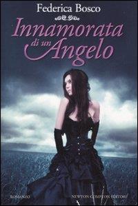 Innamorata di un angelo / Federica Bosco