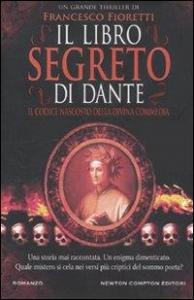 Il libro segreto di Dante / Francesco Fioretti