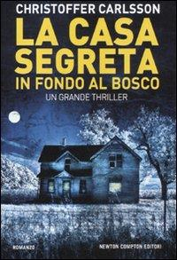La casa segreta in fondo al bosco / Christoffer Carlsson