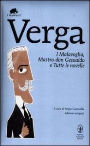 I malavoglia, Mastro-don Gesualdo e Tutte le novelle