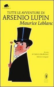 Tutte le avventure di Arsène Lupin