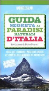 Guida segreta ai paradisi naturali d'Italia / Gabriele Salari ; prefazione di Fulco Pratesi ; illustrazioni di Emiliano Tanzillo