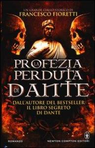 La profezia perduta di Dante / Francesco Fioretti