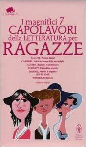 I magnifici 7 capolavori della letteratura per ragazze