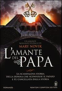 L'amante del papa / Mary Novik ; traduzione dall'inglese di Elisabetta Colombo e Monica Ricci
