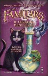 The Familiars. [3]: Il cerchio degli eroi