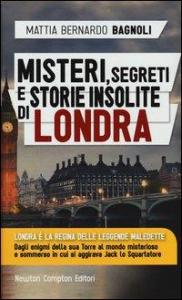 Misteri, segreti e storie insolite di Londra