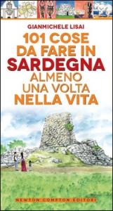 101 cose da fare in Sardegna almeno una volta nella vita / Gianmichele Lisai ; illustrazioni di Thomas Bires