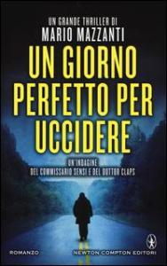 Un giorno perfetto per uccidere / Mario Mazzanti