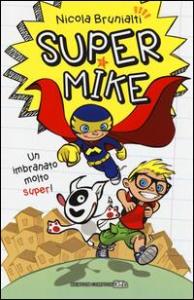 Super Mike, un imbranato molto super