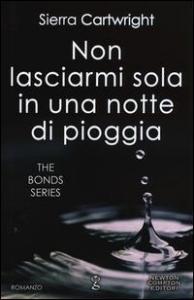 The Bond series. Non lasciarmi sola in una notte di pioggia