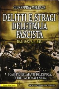 Delitti e stragi dell'Italia fascista dal 1922 al 1945